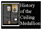 Learn about the history of the ceiling medallion